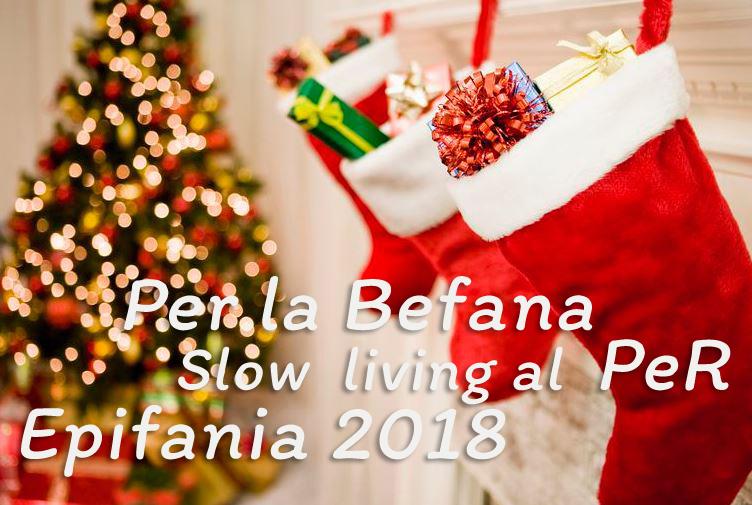 """Epifania """"Slow living"""" al PeR"""
