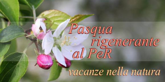 Pasqua al PeR - 3 giorni per il tuo benessere e quello del pianeta