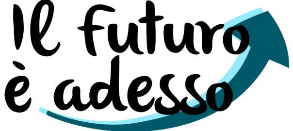 Il futuro è adesso: facciamolo quel passo!